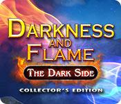 Feature screenshot game Darkness and Flame: The Dark Side Collector's Edition