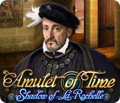 Feature screenshot Spiel Amulet of Time: Shadow of la Rochelle