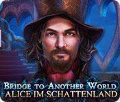 Feature screenshot Spiel Bridge To Another World: Alice im Schattenland