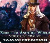 Feature screenshot Spiel Bridge To Another World: Verlorene Träume Sammleredition