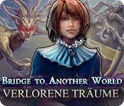 Feature screenshot Spiel Bridge to Another World: Verlorene Träume