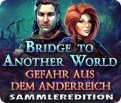 Feature screenshot Spiel Bridge to Another World: Gefahr aus dem Anderreich Sammleredition