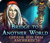 Feature screenshot Spiel Bridge To Another World: Gefahr aus dem Anderreich