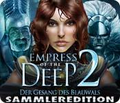 Feature screenshot Spiel Empress of the Deep 2: Der Gesang des Blauwals Sammleredition