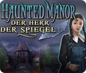 Feature screenshot Spiel Haunted Manor: Der Herr der Spiegel Sammleredition