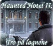 Haunted Hotel II: Tro på løgnene game play