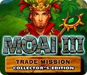 Har screenshot spil Moai 3: Trade Mission Collector's Edition