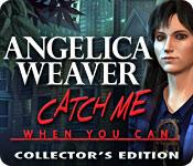 Feature screenshot game Angelica Weaver: Catch Me When You Can Collector's Edition