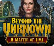 Beyond the Unknown: A Matter of Time game play