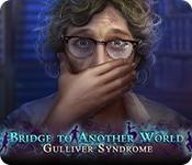 Feature screenshot game Bridge to Another World: Gulliver Syndrome