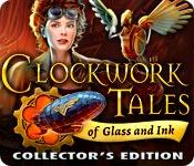 Feature screenshot game Clockwork Tales: Of Glass and Ink Collector's Edition