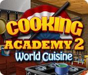 Feature screenshot game Cooking Academy 2: World Cuisine