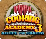 Cooking Academy 3: Recipe for Success game play