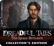 Feature screenshot game Dreadful Tales: The Space Between Collector's Edition
