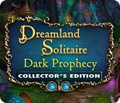 Feature screenshot game Dreamland Solitaire: Dark Prophecy Collector's Edition