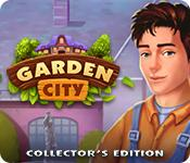 Feature screenshot game Garden City Collector's Edition