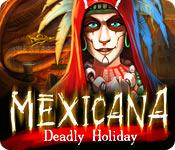 Mexicana: Deadly Holiday game play