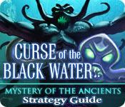 Feature screenshot game Mystery of the Ancients: The Curse of the Black Water Strategy Guide