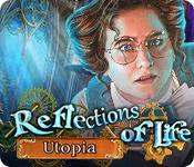 Feature screenshot game Reflections of Life: Utopia