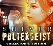 Feature screenshot game Shiver: Poltergeist Collector's Edition