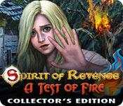 Feature screenshot game Spirit of Revenge: A Test of Fire Collector's Edition