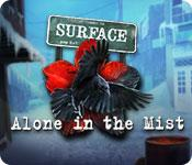 Surface: Alone in the Mist game play