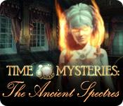 Feature screenshot game Time Mysteries: The Ancient Spectres