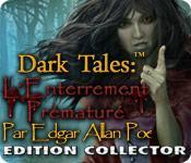 La fonctionnalité de capture d'écran de jeu Dark Tales: L'Enterrement Prématuré Edgar Allan Poe Edition Collector