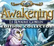 La fonctionnalité de capture d'écran de jeu Awakening: Le Royaume Gobelin Edition Collector