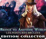 La fonctionnalité de capture d'écran de jeu Bridge to Another World: Les Peintures Brûlées Edition Collector