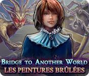 La fonctionnalité de capture d'écran de jeu Bridge to Another World: Les Peintures Brûlées