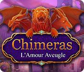Chimeras: L'Amour Aveugle game play