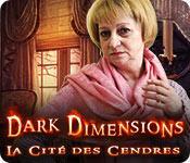 La fonctionnalité de capture d'écran de jeu Dark Dimensions: La Cité des Cendres