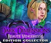 La fonctionnalité de capture d'écran de jeu Dark Dimensions: Beauté Vengeresse Édition Collector