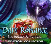 La fonctionnalité de capture d'écran de jeu Dark Romance: Les Jardins Éthéreens Édition Collector