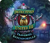 Detectives United: Traversée Intemporelle game play