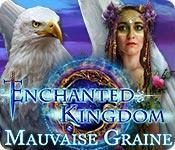 La fonctionnalité de capture d'écran de jeu Enchanted Kingdom: Mauvaise Graine