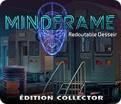 La fonctionnalité de capture d'écran de jeu Mindframe: Redoutable Dessein Édition Collector