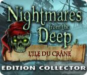 La fonctionnalité de capture d'écran de jeu Nightmares from the Deep: L'Ile Du Crâne Edition Collector