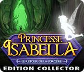 La fonctionnalité de capture d'écran de jeu Princesse Isabella: Le Retour de la Sorcière Edition Collector
