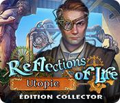 Feature screenshot game Reflections of Life: Utopie Édition Collector