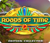 Feature screenshot game Roads of Time Édition Collector