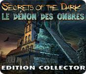 La fonctionnalité de capture d'écran de jeu Secrets of the Dark: Le Démon des Ombres - Edition Collector