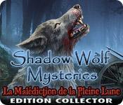 La fonctionnalité de capture d'écran de jeu Shadow Wolf Mysteries: La Malédiction de la Pleine Lune - Edition Collector
