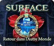 La fonctionnalité de capture d'écran de jeu Surface: Retour dans l'Autre Monde