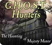 G.H.O.S.T. Hunters: The Haunting of Majesty Manor game play
