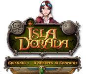Isla Dorada - Episodio 1 - Il deserto di Ephranis game play