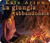 Kate Arrow: La giungla abbandonata game play