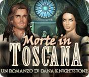 Morte in Toscana: Un romanzo di Dana Knightstone game play