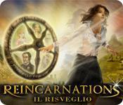Reincarnations: Il risveglio game play